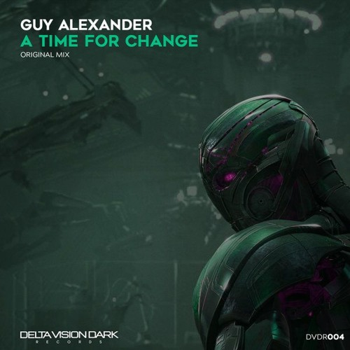 Guy Alexander - A Time For Change (Delta Vision Dark Recordings)
