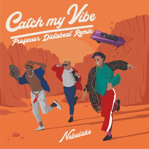 Nebulake - Catch My Vibe (Professor Dictabeat Remix)