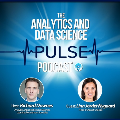 Analytics and Data Science Pulse - #013. Q&A with Linn Jordet Nygaard of Unacast