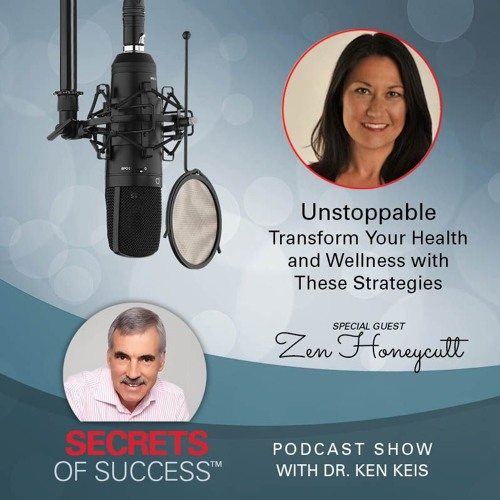 Unstoppable: Transform Your Health and Wellness with These Strategies | Zen HoneyCutt