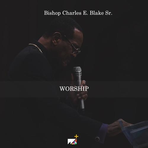 Bishop Charles E. Blake Sr. | Worship