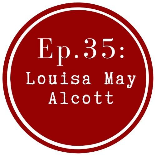 Get Lit Episode 35: Louisa May Alcott
