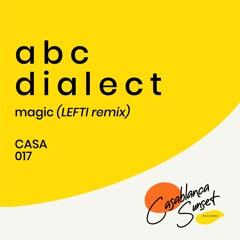 Abc Dialect — Magic (LEFTI Remix)