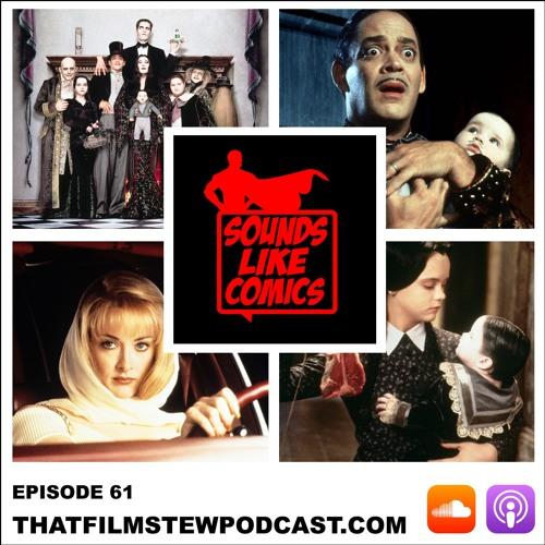 Sounds Like Comics Ep 61 - Addams Family Values (Movie 1993)