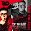 Mixtape VietDeep Mix - My Style My Name vol 16 - TiLo Mix