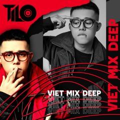 Mixtape VietDeep Mix - My Style My Name vol 16 - TiLo Mix