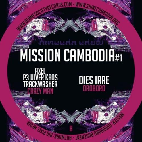 CRAZY MAN - AXEL (BUBBLE ORG.)- P3 ULVER KAOS - TRACKWASHER - MISSION CAMBODIA #1