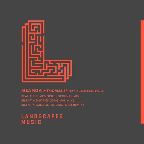 MEANDA - Memories EP (Featuring AudioStorm Remix) [LANDSCAPES MUSIC 023]