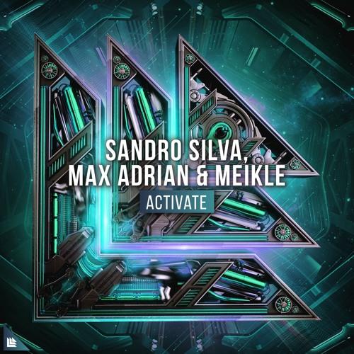 Sandro Silva, Max Adrian & Meikle - Activate