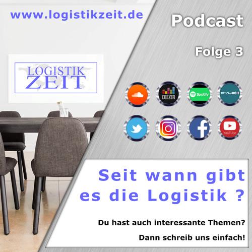 Logistik Zeit Podcast Folge 3 / Seit wann gibt es die Logistik?