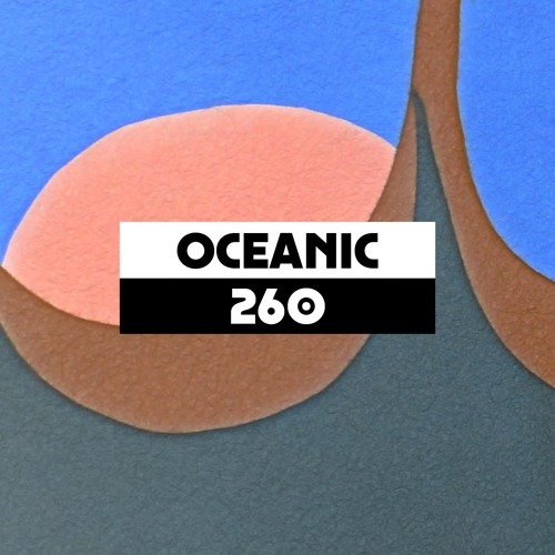 Dekmantel Podcast 260 - Oceanic