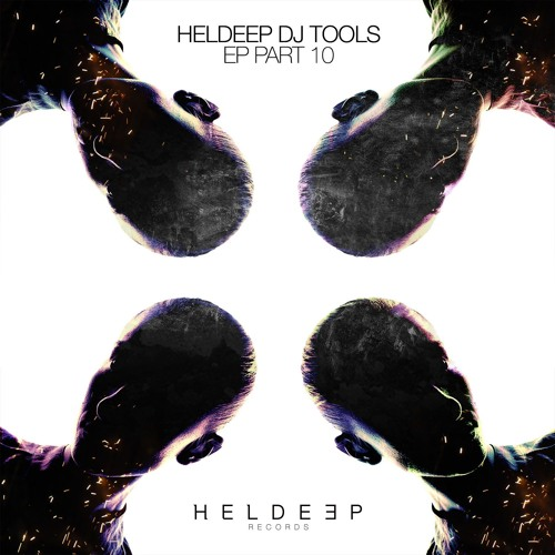 HELDEEP DJ Tools, Pt. 10 – EP [OUT NOW]