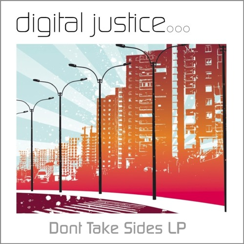 Don't Take Sides By Digital Justice (FREE DOWNLOAD) (2009 Album)
