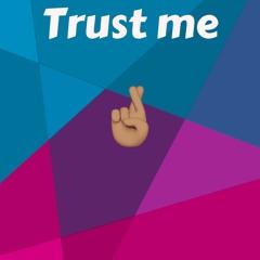 Trust me (Prod. Meechie)