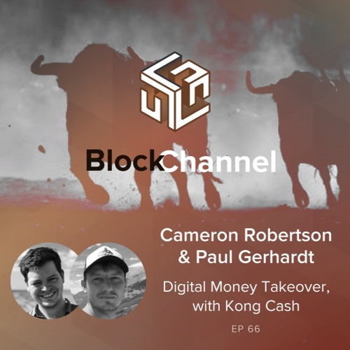 Episode 66: Digital Money Takeover, with Kong Cash