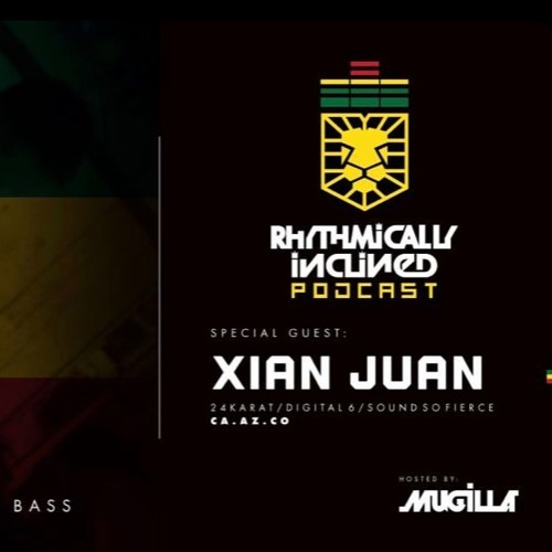 RHYTHMICALLY INCLINED PODCAST EPISODE 010: GUEST MIX BY: XIAN JUAN