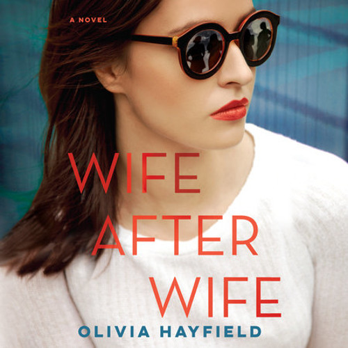 Wife After Wife by Olivia Hayfield, read by Steve West