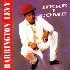 BARRINGTON LEVY - HERE I COME (PARALLEL BOOTLEG) *2K FREE DOWNLOAD!*