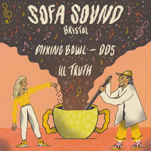 Sofa Sound Mixing Bowl 005- Ill Truth