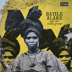 BATILE ALAKE & HER WAKA GROUP - EDE HAUSA SONG & WAKA MEDLEY