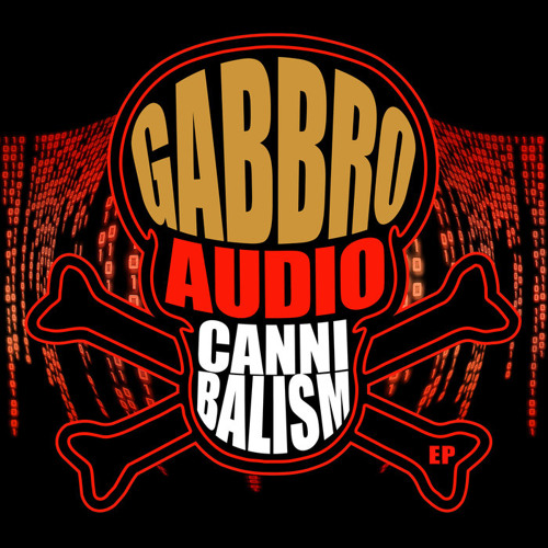 Gabbro - Audio Cannibalism EP 2019