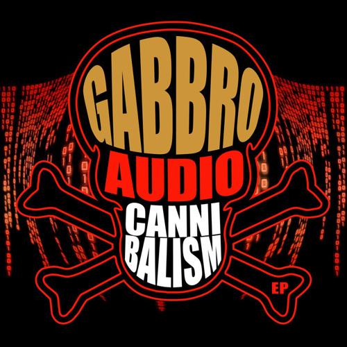 Gabbro - Audio Cannibalism EP 2019