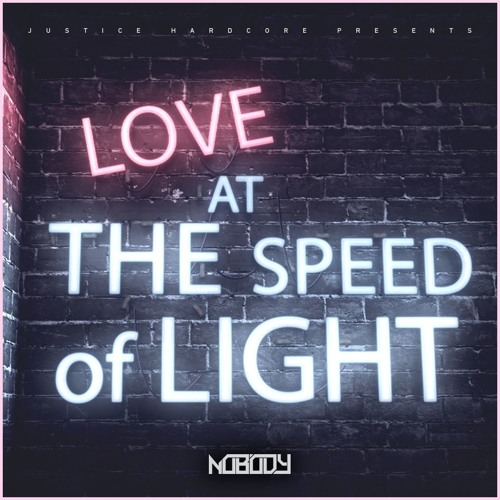 Nobody - Love At The Speed Of Light   ⚠️OUT NOW⚠️