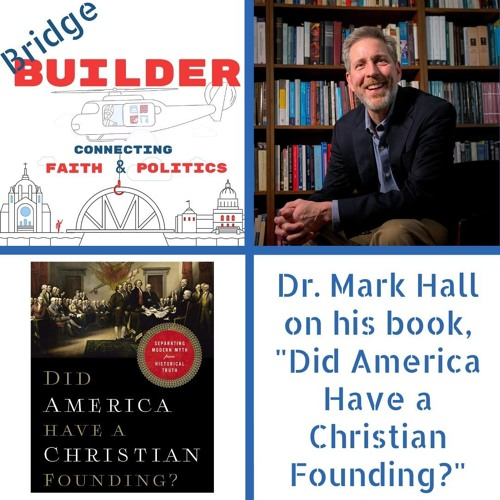 """Dr. Mark Hall on his book, """"Did America Have a Christian Founding?"""""""