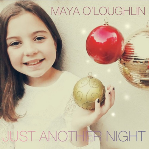 Maya O'Loughlin - Just Another Night
