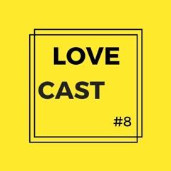 LoveCast #8 -Youandewan - Our Odyssey (ft. Satish Kumar)