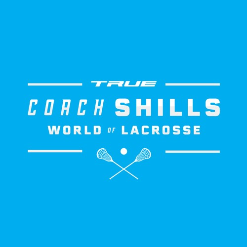 TRUE Coach Shills World of Lacrosse Episode 1: