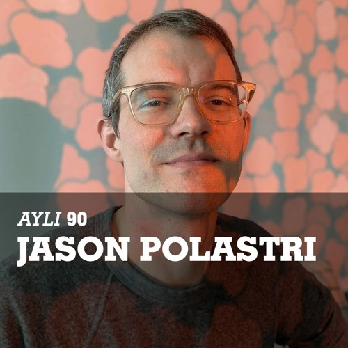 AYLI Podcast #90 - Jason Polastri (TVOD)