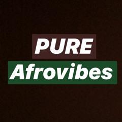 PURE AFROVIBES ft. Fireboy, Davido, Wizkid, Reekado Banks,Krept and Konan, Yemi Alade, Teni,