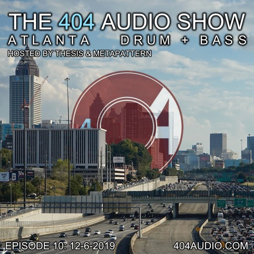 The 404 Audio Show - Hosted by Thesis & MetaPattern [Episode 10]