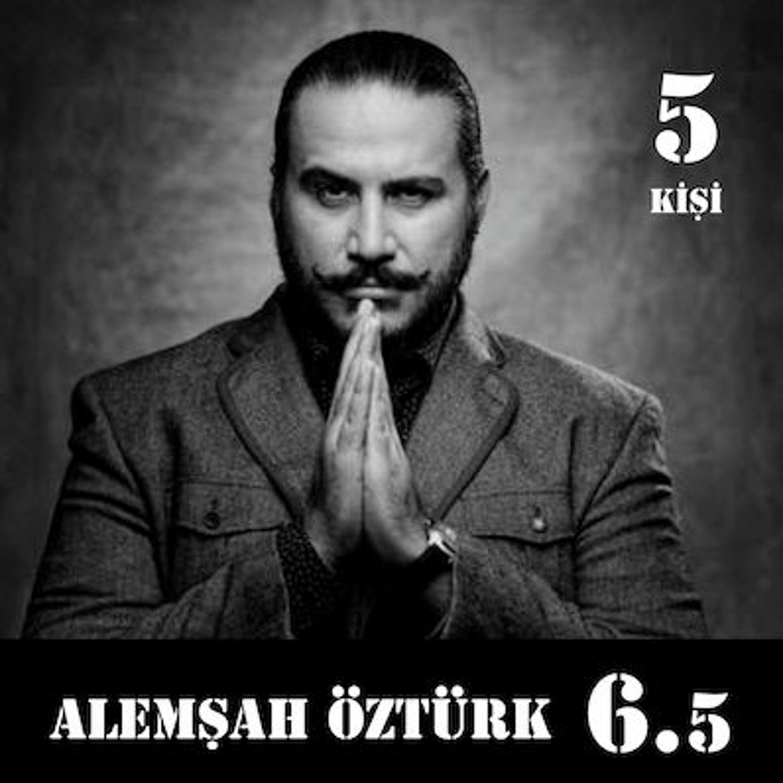 """[6.5] Alemşah Öztürk: """"Karakter büyüktür yetenek."""""""