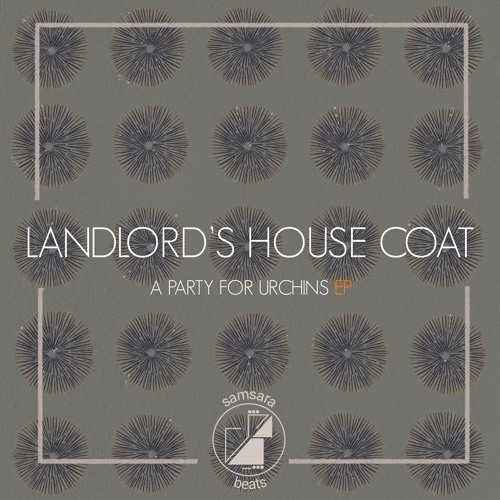 Landlord's House Coat - A Party For Urchins (Johney Remix)