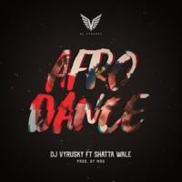 Dj Vyrusky - Afro Dance ft shatta wale