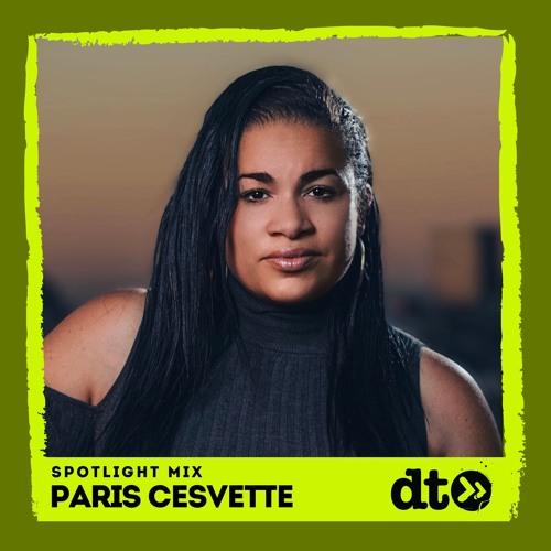 Spotlight Mix: Paris Cesvette