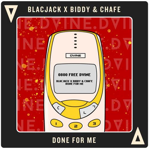0800 DVINE - Blacjack x Biddy & Chafe - Done For Me