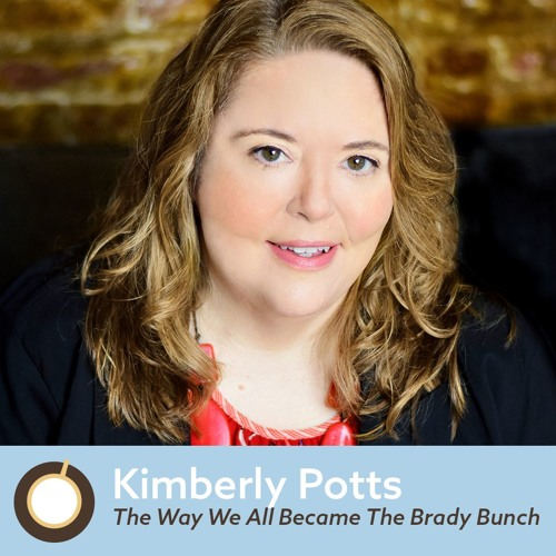 Episode 394: Kimberly Potts, Author of The Way We All Became The Brady Bunch