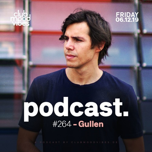 Club Mood Vibes Podcast #264: Gullen