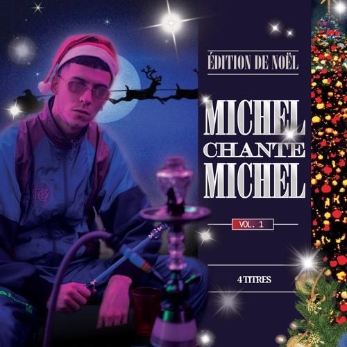 MICHEL CHANTE MICHEL