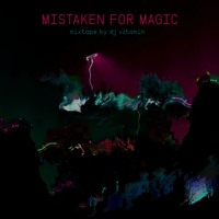 DJ Vitamin - Mistaken for Magic [mixtape]