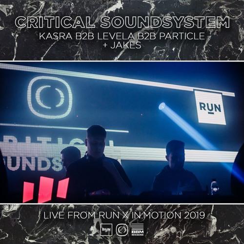 Critical Soundsystem (Kasra B2B Levela B2B Particle + Jakes) | Live at RUN x in:Motion