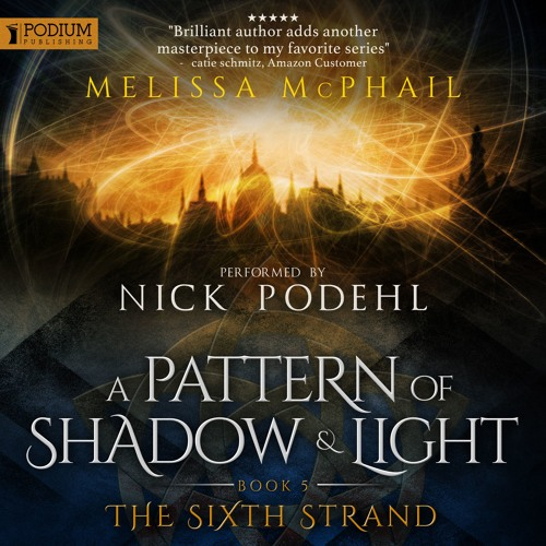 The Sixth Strand (A Pattern Of Shadow And Light, Book 5) - AudioTrailer