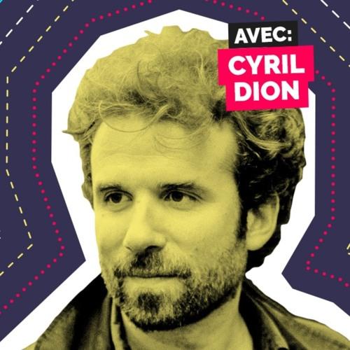 Épisode 8 - Cyril Dion - S'engager pour la planète