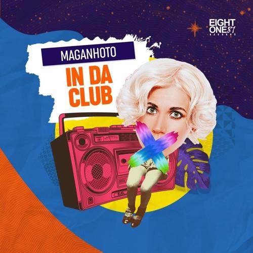 Maganhoto - In Da Club