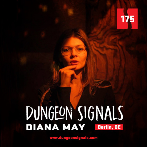 Dungeon Signals Podcast 175 - Diana May
