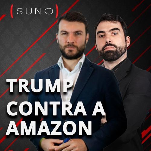Petrobras quer vender Braskem; Trump contra Amazon e Lojas Americanas investe no digital