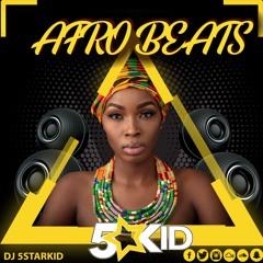 DJ 5starKiD: End Of Year - Afrobeats 2019